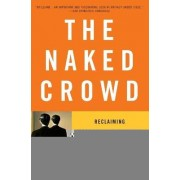 The Naked Crowd by MR Jeffrey Rosen