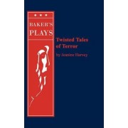 Twisted Tales of Terror by Jeanine Harvey
