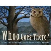 Whoo Goes There? by Jennifer A Ericsson