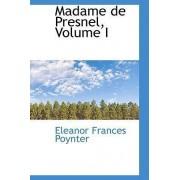Madame de Presnel, Volume I by Eleanor Frances Poynter