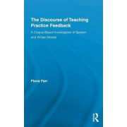 The Discourse of Teaching Practice Feedback by Fiona Farr