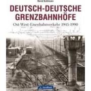 Deutsch-Deutsche Grenzbahnhöfe by Bernd Kuhlmann