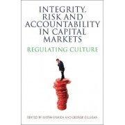 Integrity, Risk and Accountability in Capital Markets by Justin O'Brien