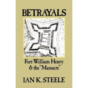 Betrayals by Ian K. Steele