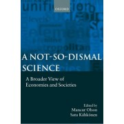 A Not-so-dismal Science by Mancur Olson