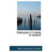 Shakespeare's Tragedy of Macbeth by William Shakespear Macbeth