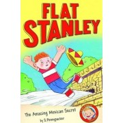 The Jeff Brown's Flat Stanley: The Amazing Mexican Secret by Josh Greenhut