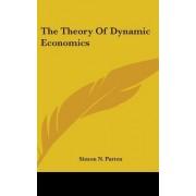 The Theory of Dynamic Economics by Simon N Patten