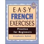 Easy French Exercises by Stephanie Rybak