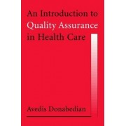 An Introduction to Quality Assurance in Health Care by Avedis Donabedian