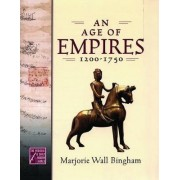 An Age of Empires, 1200-1750 by Marjorie Wall Bingham