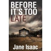 Before it's Too Late: Shocking. Page-Turning. Crime Thriller with Di Will Jackman by Jane Isaac