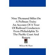 Nine Thousand Miles on a Pullman Train by Milton M Shaw