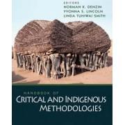 Handbook of Critical and Indigenous Methodologies by Norman K. Denzin