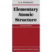 Elementary Atomic Structure by G.K. Woodgate