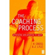 The Coaching Process by Neville Cross