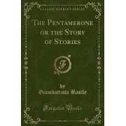 The Pentamerone or the Story of Stories (Classic Reprint) by Giambattista Basile