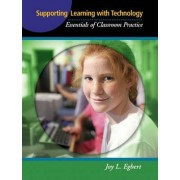 Supporting Learning with Technology by Joy L. Egbert