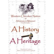 Western Cherokee Nation of Arkansas and Missouri - A History - A Heritage by Dr. Doyne Two Wolves Cantrell