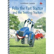 Felix the Fast Tractor and the Twirling Tractors by Catherine Cannon