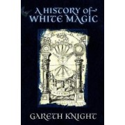 A History of White Magic by Gareth Knight
