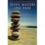 Seven Masters, One Path by John Selby