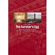 The Curator's Egg: The Evolution of the Museum Concept from the French Revolution to the Present Day. Karsten Schubert