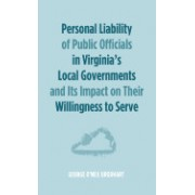 Personal Liability of Public Officials in Virginia's Local Governments and Its Impact on Their Willingness to Serve