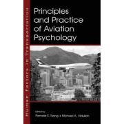 Principles and Practice of Aviation Psychology by Pamela S. Tsang