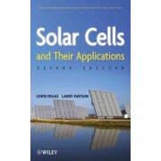 Solar Cells and Their Applications by Larry D. Partain