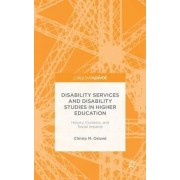 Disability Services and Disability Studies in Higher Education by Christy M. Oslund