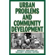 Urban Problems and Community Development by Ronald. F. Ferguson