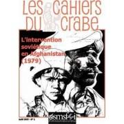 L'intervention Sovietique En Afghanistan (1979) - Les Cahiers Du Crabe by Anthony Gouas