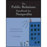 The Public Relations Handbook for Nonprofits by Art Feinglass