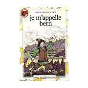 Je m'appelle Bern - Marie Halun Bloch - Livre