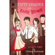 Fifty Shades of Roxie Brown: A Romantic Comedy 2015 by Lynda Renham