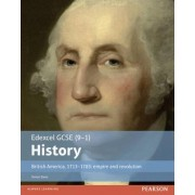 Edexcel GCSE (9-1) History British America, 1713-1783: Empire and Revolution: Student Book by Simon Davis