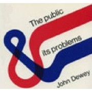 The Public and its Problems by John Dewey
