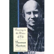 Dancing in the Water of Life: Seeking Peace in the Hermita - 1963-1965 v. 5 by Thomas Merton