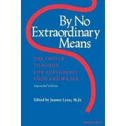 By No Extraordinary Means by Joanne Lynn