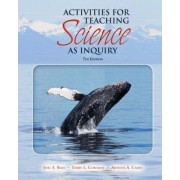 Activities for Teaching Science as Inquiry by Joel E. Bass