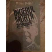 Ingerul Mortii Exterminatorul Dr. Mengele - Mihai Stoian