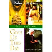 Give Us This Day by Rufus Goodwin