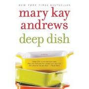 Deep Dish: A Novel by Mary Kay Andrews