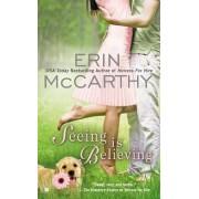 Seeing Is Believing by Erin McCarthy