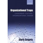 Organizational Traps by Chris Argyris