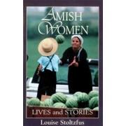 Amish Women: Lives & Stories