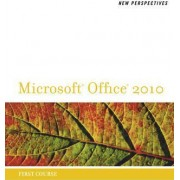 New Perspectives on Microsoft Office 2010, First Course by Ann Shaffer