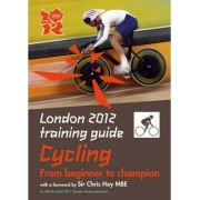 London 2012 Training Guide Cycling by Tim Clifford