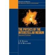 The Physics of the Interstellar Medium by J. E. Dyson